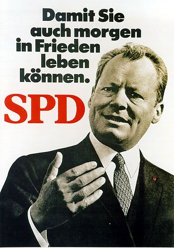"Willy Brandt (SPD), Chancellor of West Germany 1969-1974.  ""So that you can also live in peace tomorrow."""