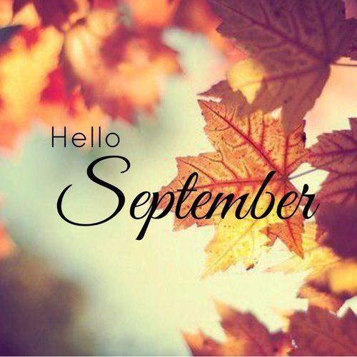 Hello September september hello september september quotes september images    September images, September quotes, Hello september images