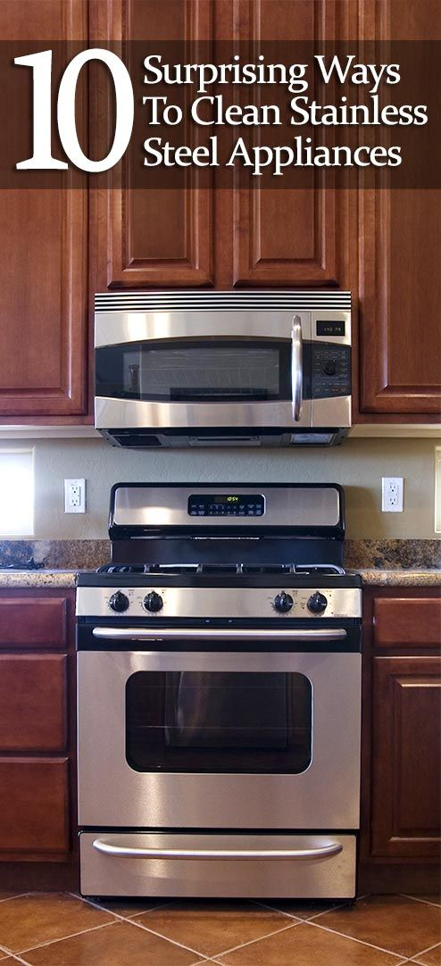 10 Surprising Ways To Clean Stainless Steel Appliances Cleaning Stainless Steel Appliances Stainless Steel Cleaning Cleaning Appliances