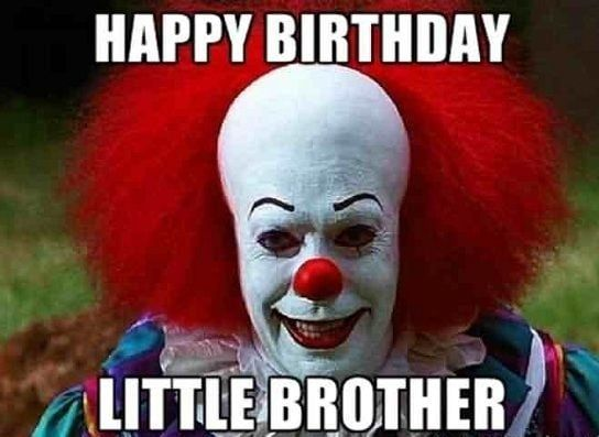 Happy Birthday Memes For Little Brother Funny Birthday Images For Little Bro Birt Happy Birthday Brother Funny Birthday Brother Funny Happy Birthday Brother