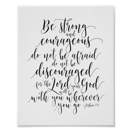 Be Strong And Courageous Joshua 1 9 Poster Zazzle Com In 2021 Bible Verse Posters Bible Verse Wall Art Bible Verse Prints