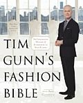 Tim Gunn's Fashion Bible by Tim Gunn. I really want this book. I love TG.