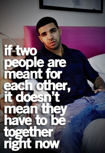 Drake Quotes | Life Quotes: Life Quotes, Drakequotes, Meant To Be, Good Quotes, Drake Quotes, Quote Life, So True, Quotes Sayings, Quotes Life