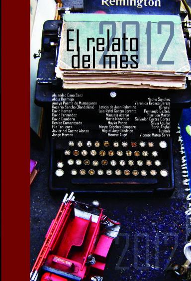 """Portada del volumen recopilatorio de los relatos ganadores de 2012 del blog """"El relato del mes"""".  http://elrelatodelmes.com/"""
