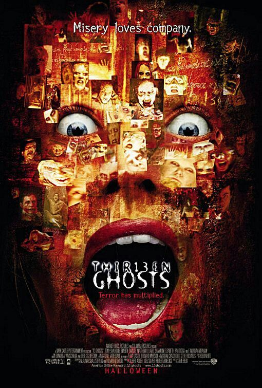 13 Ghosts (2001). When Cyrus Kriticos, a very rich collector of unique things dies, he leaves it all to his nephew and his family. All including his house, his fortune, and his malicious collection of ghosts! Tony Shalhoub, Shannon Elizabeth, Embeth Davidtz....Horror. Amazing movie!!