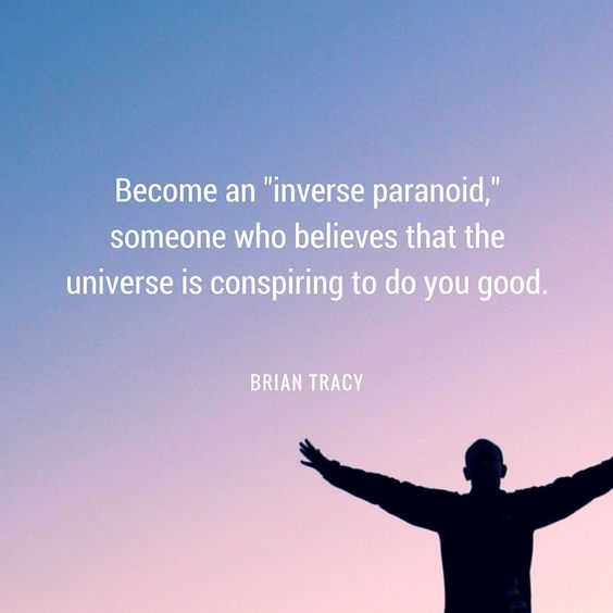 """I am a proud """"inverse paranoid."""" Are you? #positivity"""