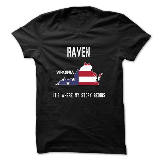 RAVEN Its where my story begins T Shirts, Hoodies, Sweatshirts - #clothing #t shirt ideas. I WANT THIS => https://www.sunfrog.com/No-Category/RAVEN--Its-where-my-story-begins.html?id=60505