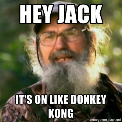 Duck Dynasty - Uncle Si  - Hey Jack IT's on Like Donkey Kong