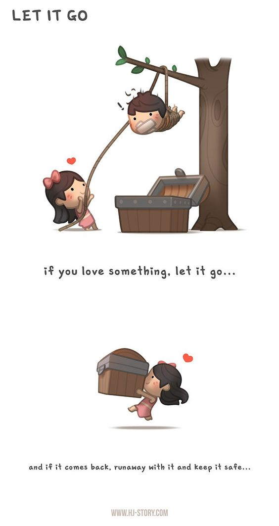 If you love something let it go… just catch it and run away with it!: