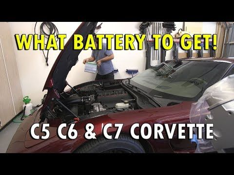 C5 C6 C7 Corvette Battery Replacement What To Get Corvette Battery How To Get