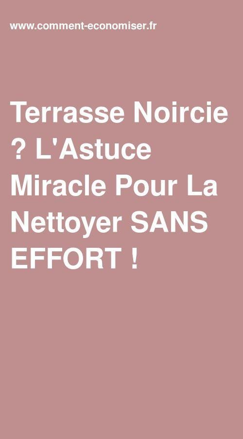 Terrasse Noircie L Astuce Miracle Pour La Nettoyer Sans Effort Recette Nettoyant Nettoyer Terrasse Terrasse