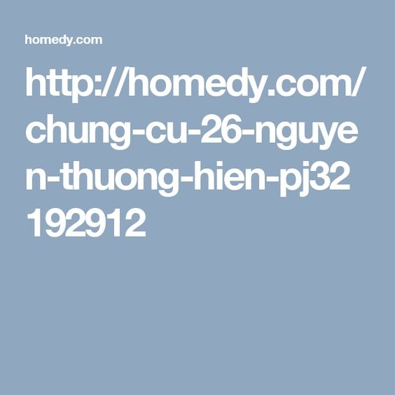 http://homedy.com/chung-cu-26-nguyen-thuong-hien-pj32192912