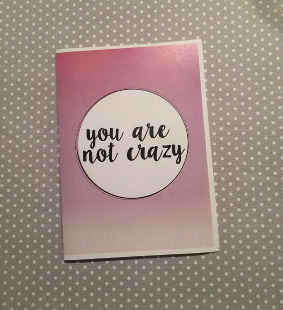 You are not crazy greeting card by evacherie on Etsy