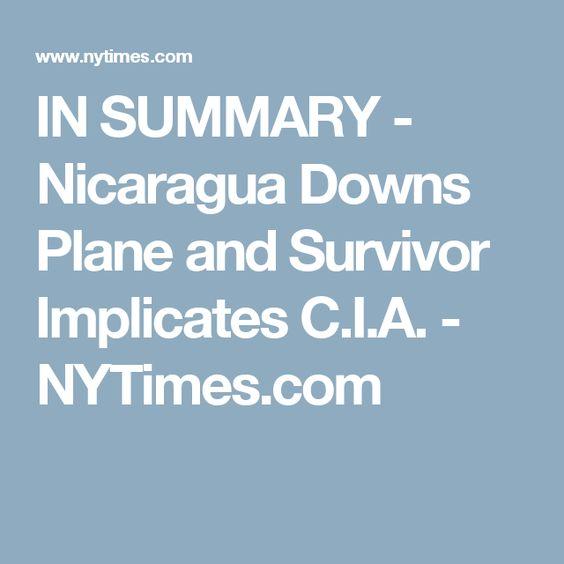 IN SUMMARY - Nicaragua Downs Plane and Survivor Implicates C.I.A. - NYTimes.com