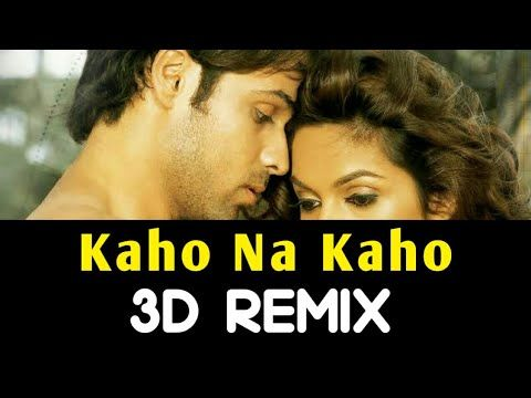 Kaho Na Kaho 3d Audio Remix Song Kaho Na Kaho 3d Bass Boosted Amir Jamal Download Link Youtube Bollywood Songs Songs Youtube