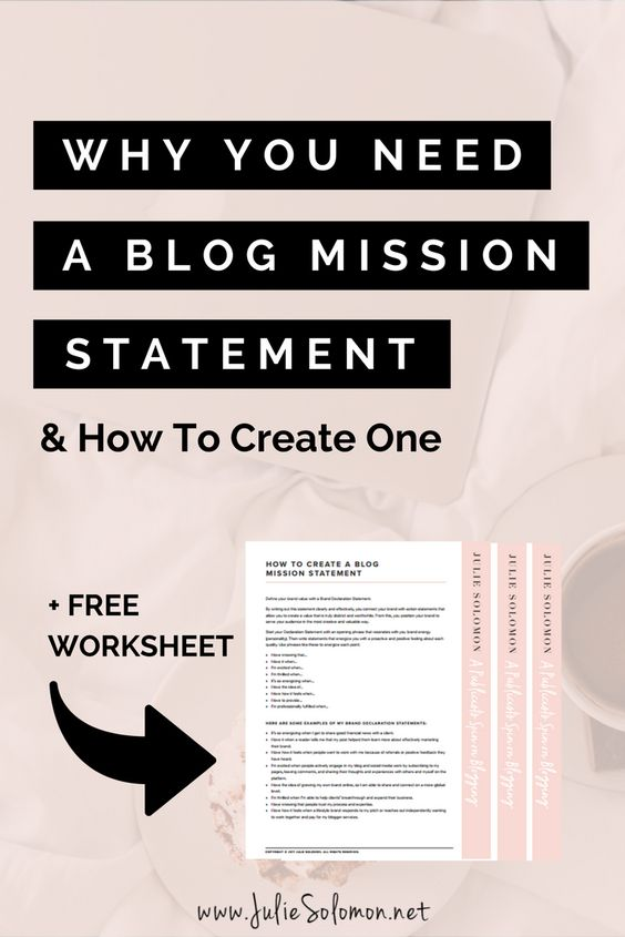 A mission statement may seem overused and unimportant but a well-crafted one can help you focus your brand and long term goals in a way that sets you up and apart from the rest. Julie Solomon Blogging Expert.