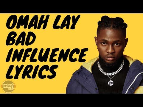 Omah Lay Bad Influence Lyrics Youtube In 2020 Bad Influence Influence Lyrics