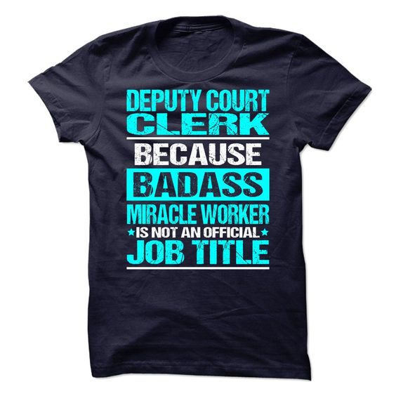 Awesome Tee For Deputy ⑥ Court Clerk***How to Order ? 1. Select color 2. Click the ADD TO CART button 3. Select your Preferred Size Quantity and Color 4. CHECKOUT! If you want more awesome tees, you can use the SEARCH BOX and find your favorite !!Deputy Court Clerk
