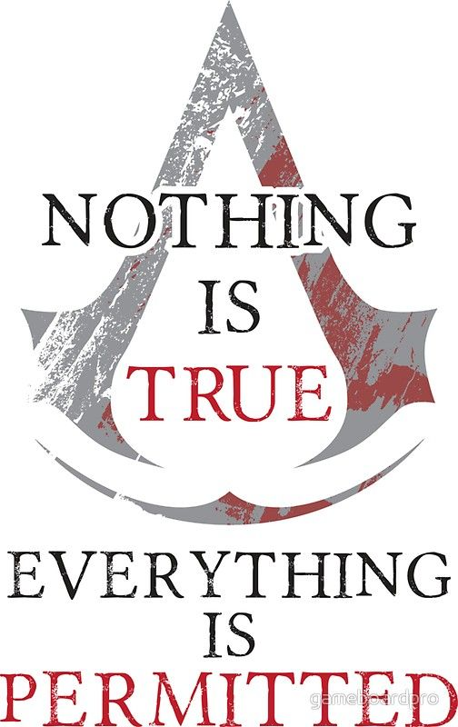 Nothing Is True Everything Is Permitted Sticker By Gameboardpro