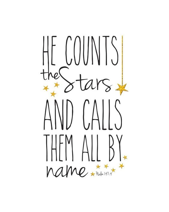 FREE printable: He counts the stars and calls them all by name. Psalm 147:4: