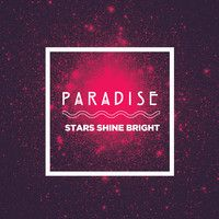 Paradise - Stars Shine Bright by Dirty Bingo Records on SoundCloud