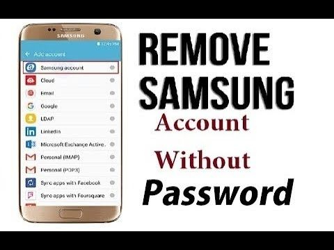 how to remove samsung account without password on any version 2018 | How to  remove, Samsung, Accounting