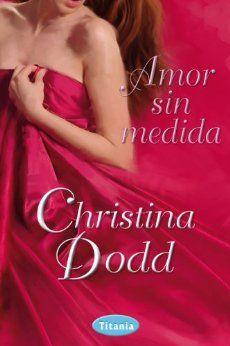 Mi riconcito de lectura: AMOR SIN MEDIDA de CHRISTINA DODD