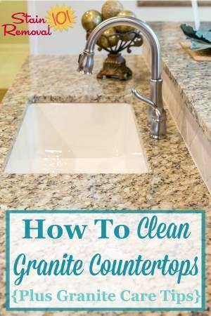 How To Clean Granite Countertops Plus Granite Care Tips How To Clean Granite Granite Care Cleaning Granite Countertops