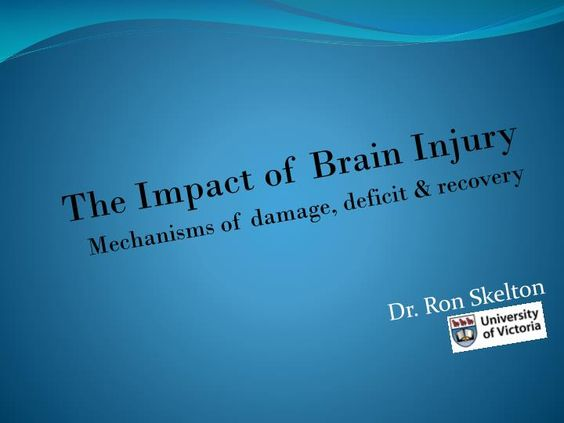 The Impact of Brain Injury  Mechanisms of damage, deficit & recovery  Dr. Ron Skelton.  Brain Injury: What gives?.  What happens to a brain during an injury?  How do those injuries affect the person?  What problems does it cause?  Reasons for hope down the road  of recovery.  Contents.