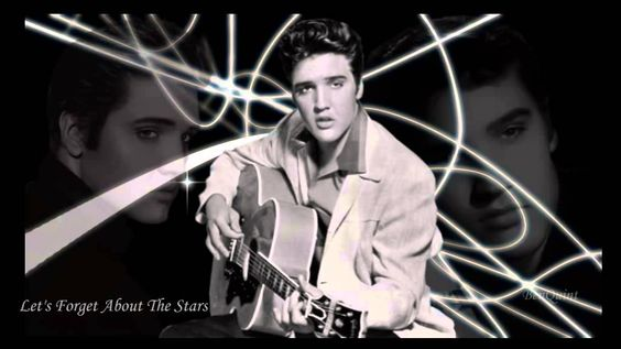Let's Forget About The Stars   Elvis Presley