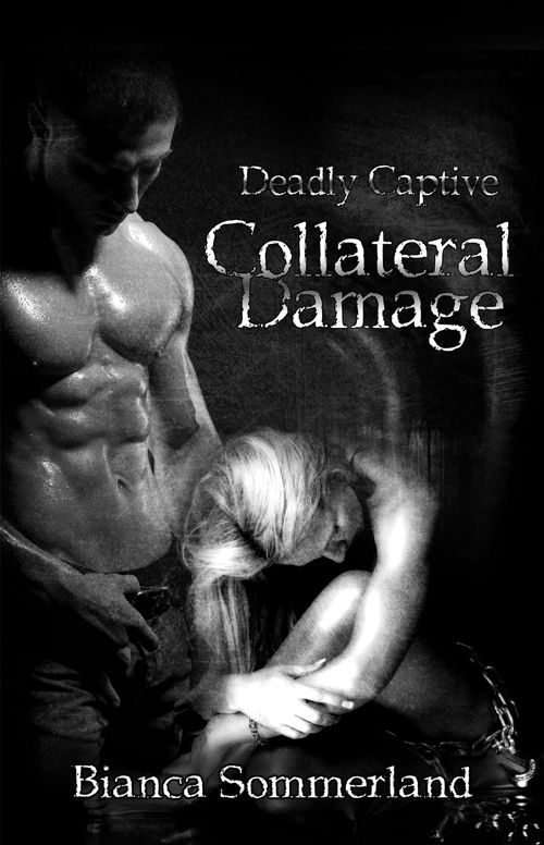 Tour: Collateral Damage (Deadly Captive #2) by Bianca Sommerland - The Jeep Diva