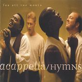 Acappella - Hymns for All the World