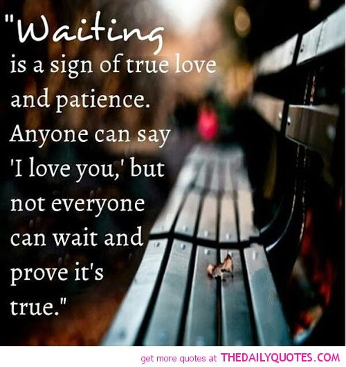 worth waiting for quotes | motivational inspirational love life quotes sayings poems poetry pic ...