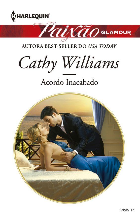 Paixão Glamour > Acordo Inacabado de Cathy Williams: