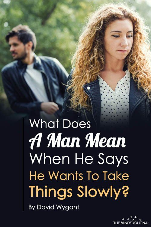 Why does a guy want to take it slow