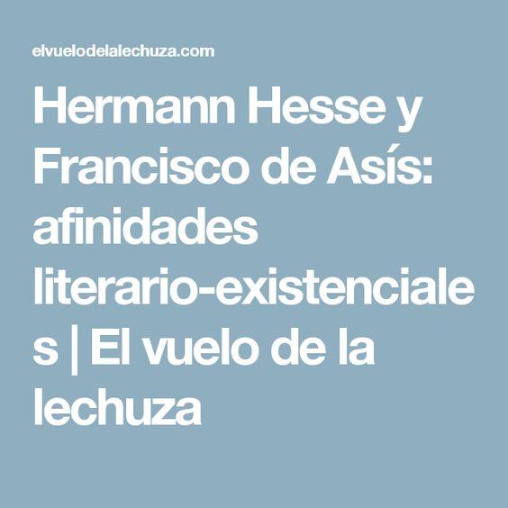 Hermann Hesse y Francisco de Asís: afinidades literario-existenciales | El vuelo de la lechuza