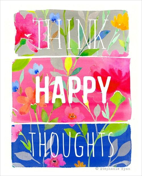 {Think happy thoughts}