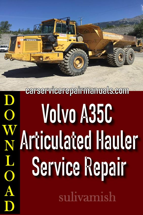 Volvo A35c Articulated Hauler Service And Repair Manual Volvo