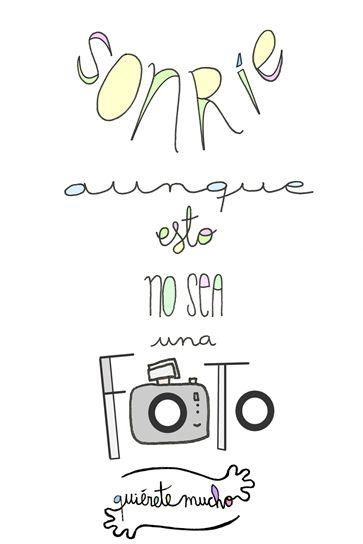 Láminas Positivas de QuiéreteMucho: SONRÍE aunque esto no sea una foto ----} @quieretemucho_