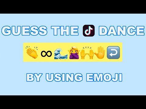 Guess The Tiktok Dance By Using Emoji Youtube Emoji Dance Guess