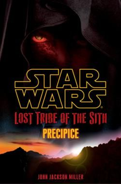 Star Wars: Lost Tribe of the Sith: Precipice - (short) Book 1 of the Sith Era series by John Jackson Miller