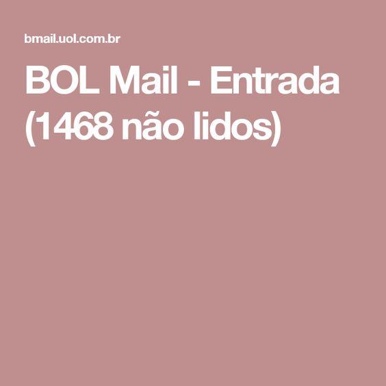 BOL Mail - Entrada (1468 não lidos)
