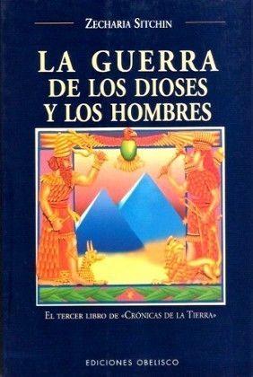 GUERRA DE LOS DIOSES Y LOS HOMBRES,LA  ZECHARIA SITCHIN       SIGMARLIBROS