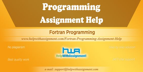 Fortran Programming: Visit helpwithassignment.com/... for customized academic assistance in an affordable price for Programming Assignment Help.