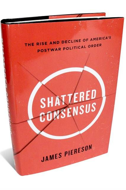 Shattered Consensus: The Rise and Decline of America's Postwar Political Order  http://www.amazon.com/dp/1594036713/