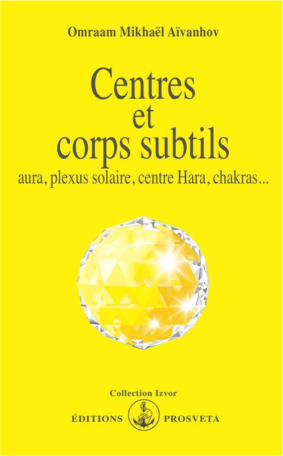 Centres et corps subtils - aura, plexus solaire, centre hara, chakras...