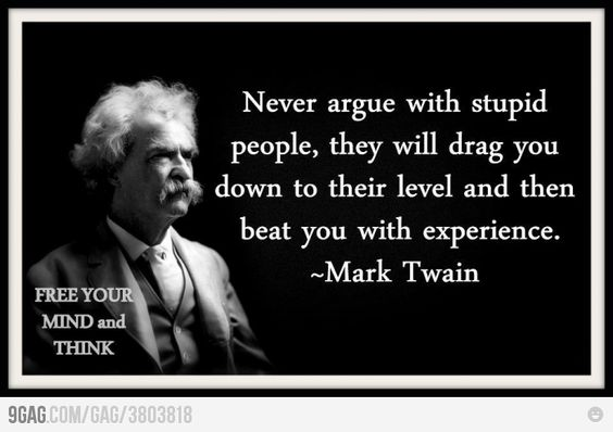 True story...: Words Of Wisdom, Mark Twain Quotes, Sotrue, So True, Marktwain, Favorite Quotes, Stupid People, Wise Words