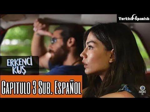 Erkenci Kuş Pájaro Madrugador Capítulo 3 Sub Español Youtube Legendas Em Portugues Legendas Filmes