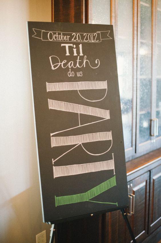 """Til Death Do Us PARTY"" Chalkboard Detail.   Photo by Brett Heidebrecht."