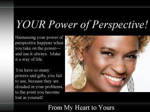 Your Power of Perspective: Have you used your power today?
